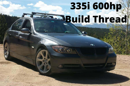 335i 600hp Build