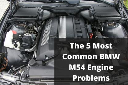 M54 Engine Problems