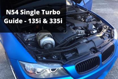 N54 Single Turbo Guide