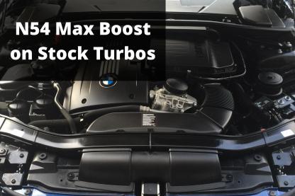N54 Stock Turbo Max Boost