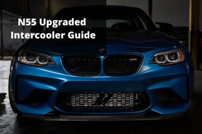 N55 Upgraded Intercooler Guide