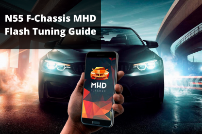 BMW N55 MHD F-Chassis Tuning Guide