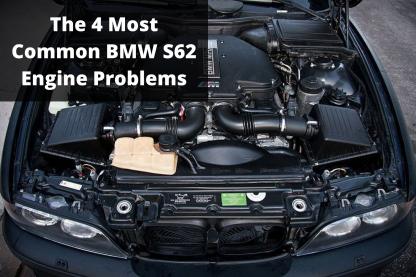 Common BMW S62 Engine Problems