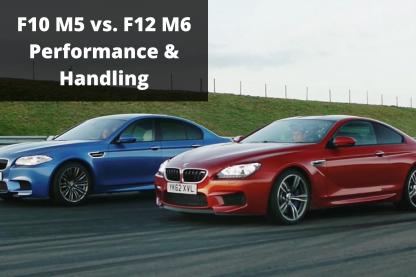 F10 M5 vs F12 M6