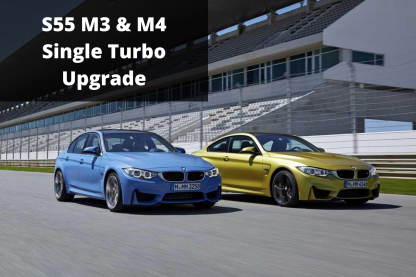 S55 M3 M4 Single Turbo Upgrade