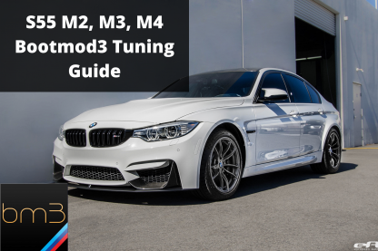 S55 Bootmod3 Tuning Guide