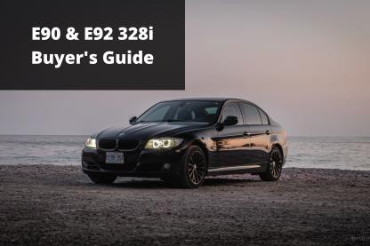 E90 E92 328i Buyers Guide