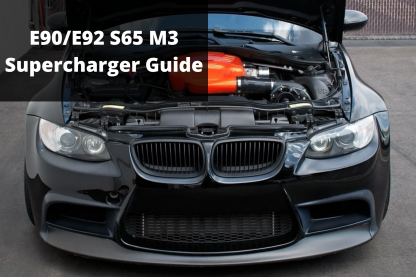 E90 E92 S65 M3 Supercharger Guide